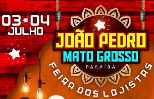 Prefeitura de Mato Grosso/PB realiza I João Pedro e 5ª Feira do Lojista nos dias 03 e 04 de Julho